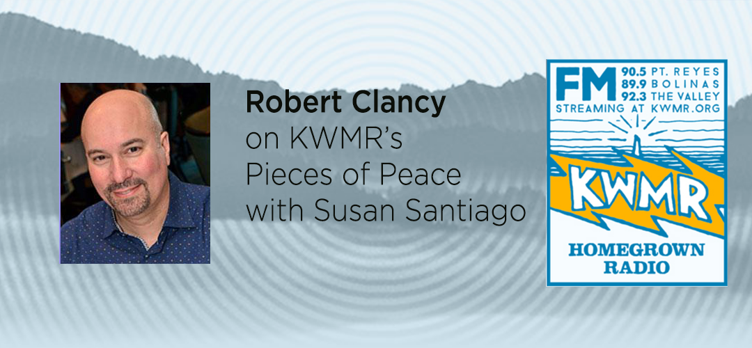 Robert Clancy with Susan Santiago of KWMR's Pieces of Peace