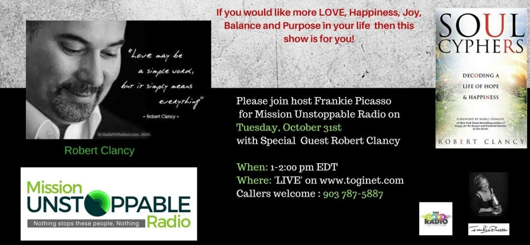 Mission Unstoppable Host Frankie Picasso Interviews Robert Clancy