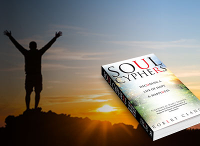Soul Cyphers: Decoding a Life of Hope and Happiness Inspirational Book by Author Robert Clancy