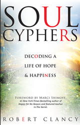 Soul Cyphers: Decoding a Life of Hope and Happiness